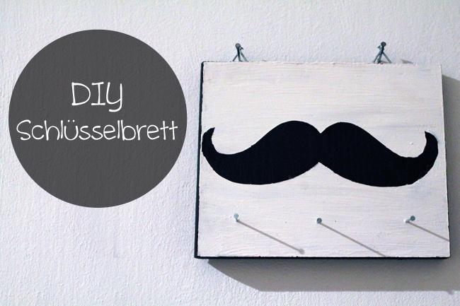 DIY // Schlüsselbrett à la Moustache