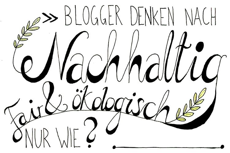 Nachhaltig, ökologisch, fair – Blogger denken nach