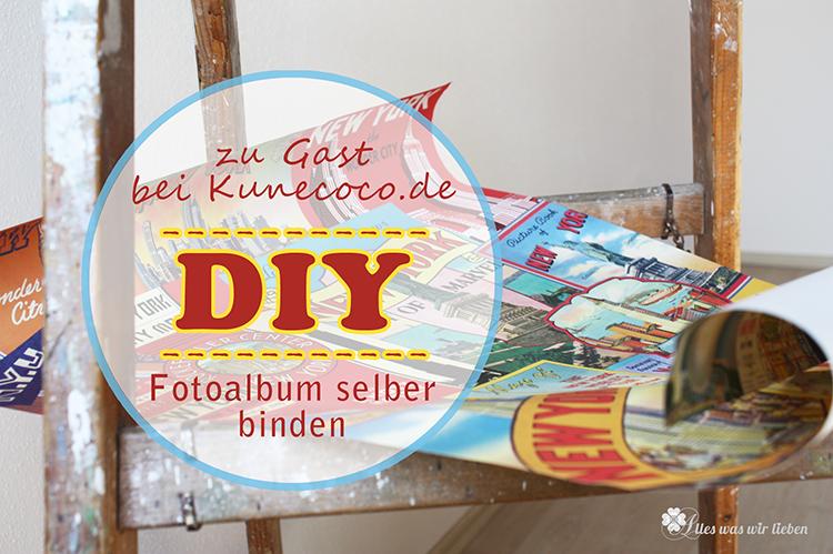 KuneCoco • DIY • Fotoalbum selber binden • alles-was-wir-lieben.blogspot.de