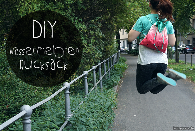 DIY ~ Wassermelonen Rucksack